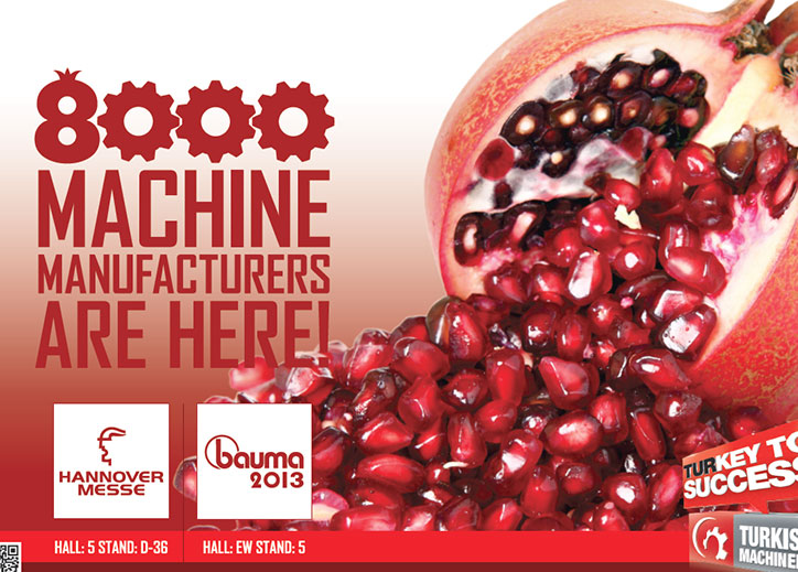 Turkish Machinery Promotion Group will participate to Hannover and Bauma Fairs and many activities will be organized to promote Turkish Machinery!